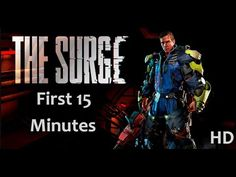 The First 15 Minutes of The Surge || The Surge Launch Trailer || The Sur...