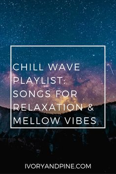 chill wave playlist | relaxation | self care playlist | mellow vibes | trance | EDM | songs for self care