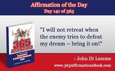 "Enjoy Today's Affirmation of the Day for May 21, 2017...Day *141* of the Year..""I will Not Retreat When the Enemy Tries to Defeat My Dream!"" Say It Out Loud NOW!"