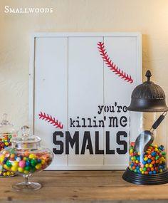 Wood Signboard - Killin Me Smalls