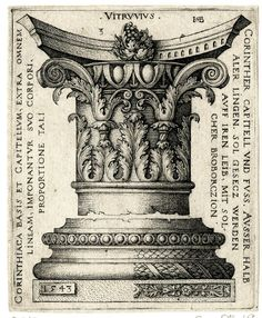 Hans Sebald Beham engraving of Vitruvius' Corinthian column capital and base, Architecture Drawings, Classical Architecture, Architecture Details, Corinthian Order, Corinthian Columns, Column Capital, Etiquette Vintage, Ivy House, Carving Designs