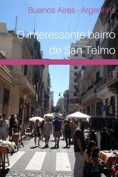 Dicas do que fazer em Buenos Aires, na Argentina? Conheça o interessante bairro de San Telmo