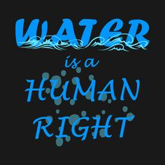 Check out this awesome 'Water+is+a+Human+Right+t-shirt' design on Human Rights Day, Cheap Shirts, Shirt Designs, Neon Signs, Awesome, Water, Check, T Shirt, Water Water