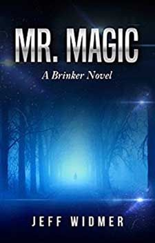 Mr. Magic: A Brinker Novel PR genius Brinker has a problem – he's been told to get rid of the competition. No worries – he's got tons of ideas on how to do it, and if he has…