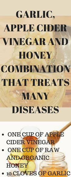 Garlic, apple cider vinegar and honey combination that treats many diseases