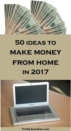 50 Ways to Make Money from Home in 2017