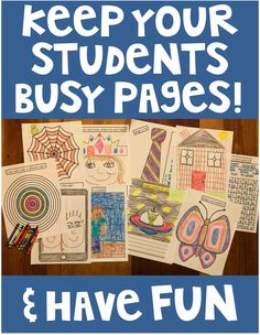 Keep Busy End of Year Activities. This packet is full of activities to keep your class busy. Teachers are so busy at the end of the year, this packet is a fun way to keep students busy and fully engaged. These pages are fun and keeps the students' imaginations running!
