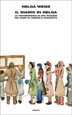 Helga Weiss, Il diario di Helga. La testimonianza di una ragazza nei campi di Terezín e Auschwitz, Supercoralli - DISPONIBILE ANCHE IN EBOOK