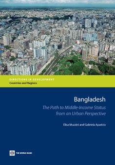 Bangladesh [Recurso electrónico] : the path to middle income status from an urban perspective / Elisa Muzzini and Gabriela Aparicio http://encore.fama.us.es/iii/encore/record/C__Rb2619842?lang=spi