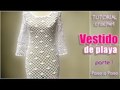Vestido mujer tejido a crochet, paso a paso (1 de 3) - YouTube