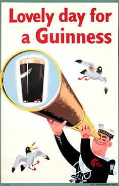 This vertical guinness beer poster features a sailor looking through a telescope spyglass at a pint of beer while seagulls fly around. The Vintage Poster Reproduction is from our catalogue of 1400 classic posters. Lovely day for a Guinness 1956 England Beer Advertisement, Vintage Advertising Posters, Advertising Signs, Vintage Advertisements, Vintage Posters, School Advertising, Product Advertising, Retro Posters, Creative Advertising