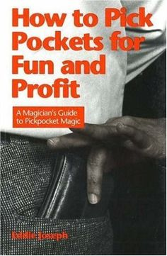 How to Pick Pockets for Fun and Profit: A Magicians Guide to Pickpocket Magic.<< I worry, I really do Good Books, Books To Read, My Books, Street Magic, Fear And Loathing, Reading Material, Book Title, Pulp Fiction, Drawing Tips
