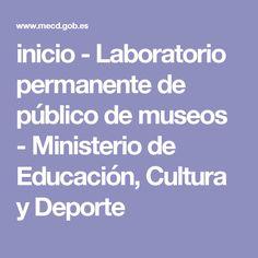 inicio - Laboratorio permanente de público de museos - Ministerio de Educación, Cultura y Deporte