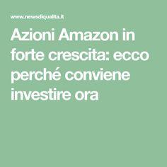 Azioni Amazon in forte crescita: ecco perché conviene investire ora