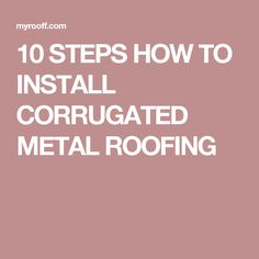 These Instructions On How To Install Corrugated Metal Roofing Include A  Summary Of How To Measure, Install And Secure Panels Of Metal To Make A  Garage Roof, ...