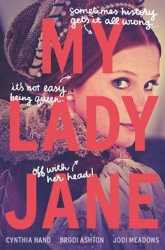 My Lady Jane > what a strange and silly book! I have to say, I'm enjoying this take on British history.