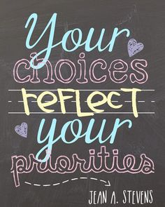 Your choices reflect your priorities - Jean A Stevens #ThriveOCourse