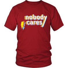 """Nobody Cares"" T-Shirt"
