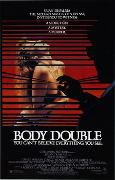 """Body Double"" (1984) Country: United States. Director: Brian De Palma. Cast: Craig Wasson, Melanie Griffith, Gregg Henry, Deborah Shelton"