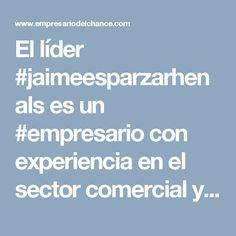El líder #jaimeesparzarhenals es un #empresario con experiencia en el sector comercial y gran recorrido en las apuestas permanentes en Colombia