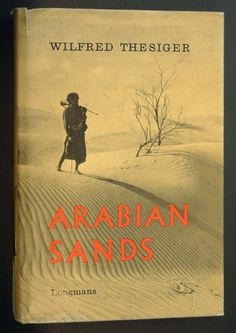 Wilfred Thesiger. Arabian Sands.