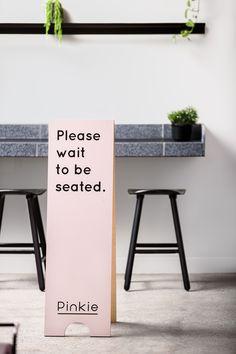 Pinkie Ivanhoe — Please wait signage design. Cafe Signage, Store Signage, Retail Signage, Event Signage, Wayfinding Signage, Signage Design, Branding Design, Office Signage, Identity Branding
