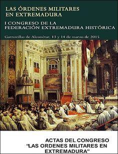 """BIBLIOTECA VIRTUAL EXTREMEÑA - La cultura de Extremadura en la red: Actas del Congreso """"Las Órdenes Militares en Extre..."""