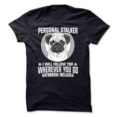 Pug Personal Stalker T-Shirts, Hoodies. ADD TO CART ==► https://www.sunfrog.com/Pets/Pug-Personal-Stalker.html?id=41382