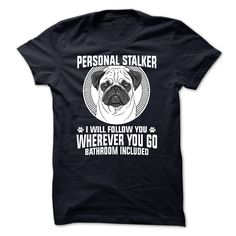 Pug Personal Stalker T-Shirts, Hoodies. ADD TO CART ==► https://www.sunfrog.com/Pets/Pug-Personal-Stalker.html?id=41382