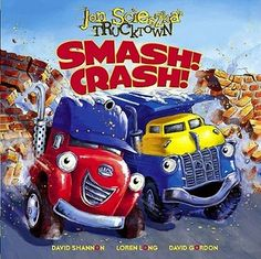 Smash! Crash! (Jon Scieszka's Trucktown) by Jon Scieszka, David Shannon (Illustrator), Loren Long (Illustrator)