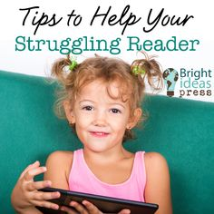 Tips to Help Your Struggling Reader