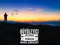 8 Adımda Büyüleyici Instagram Fotoğrafları Nasıl Çekilir? #instagram