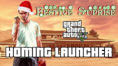 Grand Theft Auto 5: Festive Pack Surprise HOMING LAUNCHER!