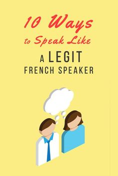 "Great article on how to use less ""textbook French"" and sound more like a native speaker!"