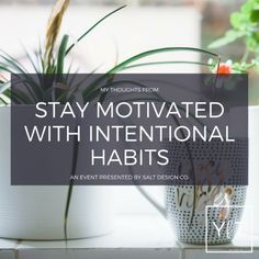 STAY MOTIVATED WITH INTENTIONAL HABITS