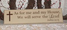 As for me and my House, we will serve the Lord- Primitve Country Painted Wall Sign, Wall Decor