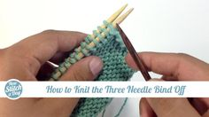 Knitting Tutorial: How to Knit the Three Needle Bind Off. Click link to learn this technique:  http://su.pr/2gVQui #yarn #knitting