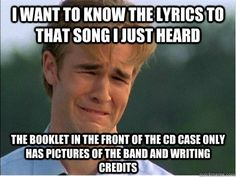 90s kid problems!!!! OMGSH this is sooo true, I used to look at them so I could sing with my britney and Christina cd's