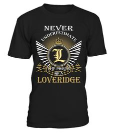 Never Underestimate the Power of a LOVERIDGE