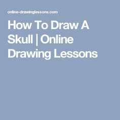 How To Draw A Skull | Online Drawing Lessons