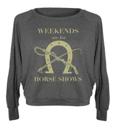 Weekends Are For Horse Shows Pullover from One Horse Threads | #Trenditions