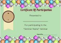 12 ready to use sample certificate templates of participation in the seminar to create and award special acknowledgement certificates to the participants in any training session. Certificate Templates, Presents, Free, Gifts, Gift