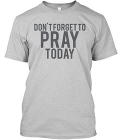Don't forget to pray today, religious #religiousquotes #dontforgettopraytoday
