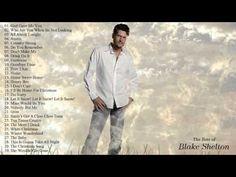 Best Songs of Blake Shelton - Blake Shelton's Greatest Hits - Full CD