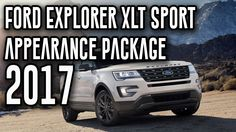 2017 Ford Explorer XLT Sport Appearance Package Full Size SUV Review
