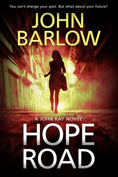 Buy Hope Road: John Ray / crime thrillers by John Barlow and Read this Book on Kobo's Free Apps. Discover Kobo's Vast Collection of Ebooks and Audiobooks Today - Over 4 Million Titles! John Barlow, Book 1, This Book, Ian Rankin, Peter Robinson, Scarred For Life, My Sisters Keeper, The Woman In Black, Dying Of The Light