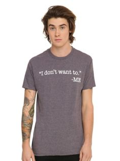 I Don't Want To T-Shirt