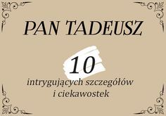 Pan Tadeusz – 10 intrygujących szczegółów i ciekawostek - Polszczyzna.pl Motto, Language, Company Logo, Teaching, Education, School, Books, Literatura, Polish