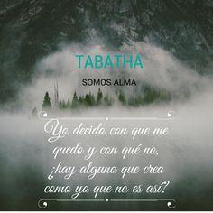 Yo decido con que me quedo y con qué no, ¿hay alguno que crea como yo que no es así? #TABATHA