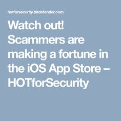 Watch out! Scammers are making a fortune in the iOS App Store – HOTforSecurity #iphoneappstore,